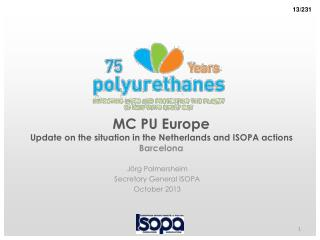 MC PU Europe Update on the situation in the Netherlands and ISOPA actions Barcelona