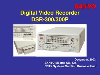 Digital Video Recorder DSR-300/300P