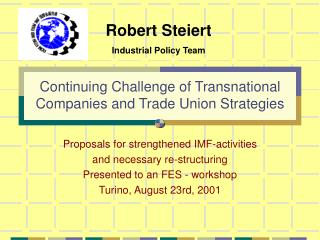 Continuing Challenge of Transnational Companies and Trade Union Strategies