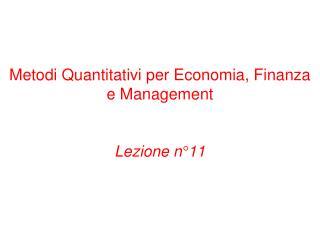Metodi Quantitativi per Economia, Finanza e Management Lezione n°11