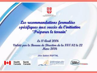 Les recommandations formulées spécifiques aux succès de l'initiative 'Préparer le terrain'