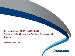 Presentazione OHSAS 18001:2007 Sistema di Gestione della Salute e Sicurezza del lavoro