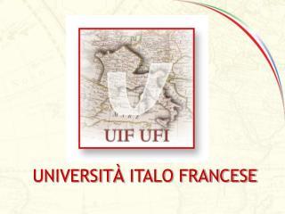 UNIVERSIT À  ITALO FRANCESE
