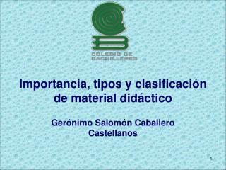Importancia, tipos y clasificaci�n de material did�ctico
