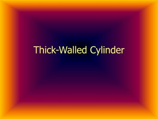 Thick-Walled Cylinder