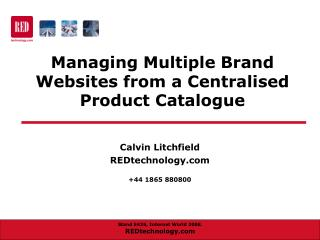 Managing Multiple Brand Websites from a Centralised Product Catalogue