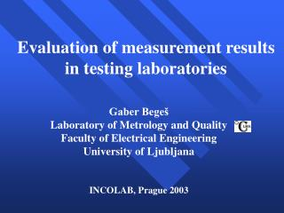 Evaluation of measurement results in testing laboratories Gaber Begeš