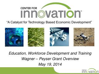 """A Catalyst for Technology Based Economic Development"""
