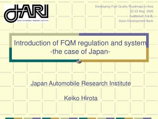 Introduction of FQM regulation and system  -the case of Japan-