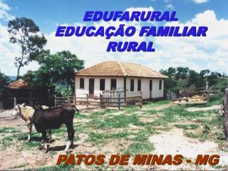 EDUFARURAL EDUCA��O FAMILIAR RURAL