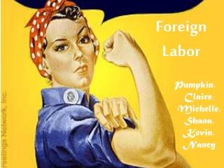Foreign Labor