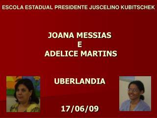 JOANA MESSIAS  E  ADELICE MARTINS UBERLANDIA 17/06/09