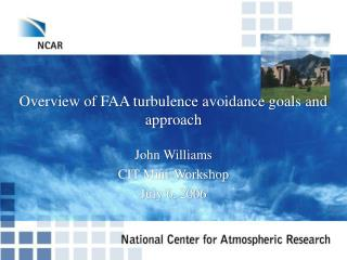 Overview of FAA turbulence avoidance goals and approach