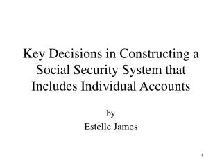 Key Decisions in Constructing a Social Security System that Includes Individual Accounts