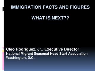 IMMIGRATION FACTS AND FIGURES WHAT IS NEXT??