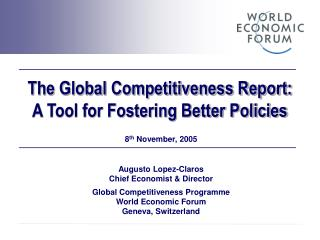 The Global Competitiveness Report: A Tool for Fostering Better Policies