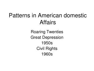Patterns in American domestic Affairs