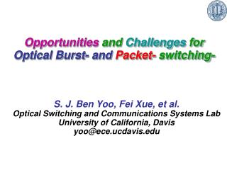 Opportunities  and  Challenges  for  Optical Burst- and Packet-  switching-