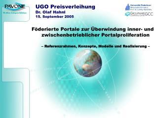 UGO Preisverleihung Dr. Olaf Hahnl 15. September 2005