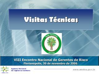 VIII Encontro Nacional de Gerentes de Risco Florianópolis, 30 de novembro de 2006.