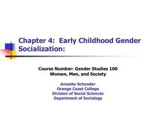 Chapter 4:  Early Childhood Gender  Socialization: