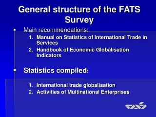 General structure of the FATS Survey
