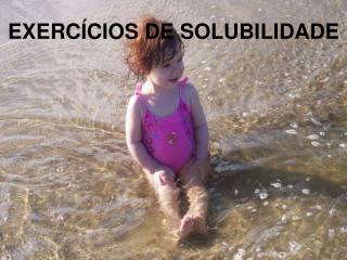 EXERCÍCIOS DE SOLUBILIDADE