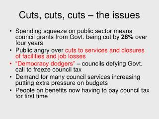 Cuts, cuts, cuts – the issues