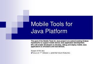 Mobile Tools for Java Platform