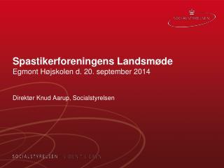 Spastikerforeningens Landsmøde Egmont Højskolen d. 20. september 2014