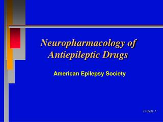 Neuropharmacology of Antiepileptic Drugs