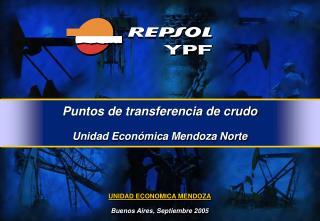 Puntos de transferencia de crudo Unidad Económica Mendoza Norte