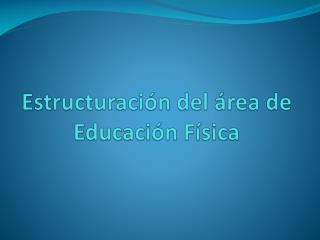Estructuración del área de Educación Física