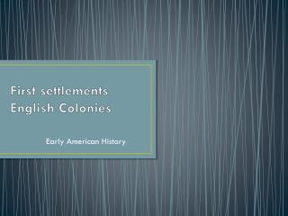 First settlements English Colonies