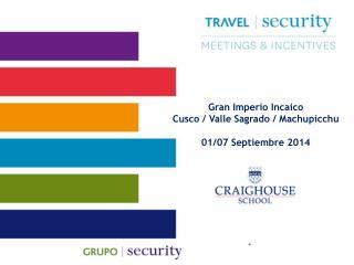 Gran Imperio Incaico Cusco / Valle Sagrado / Machupicchu 01/07 Septiembre 2014