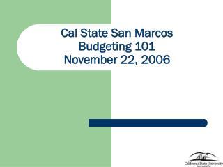 Cal State San Marcos Budgeting 101 November 22, 2006