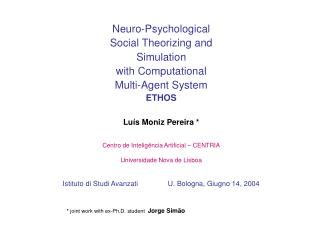 Neuro -Psychological Social Theorizing and  Simulation with Computational Multi-Agent System ETHOS