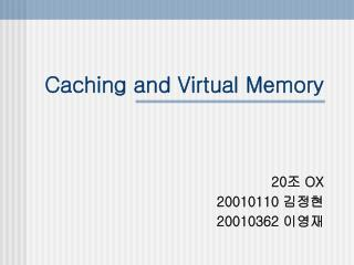 Caching and Virtual Memory