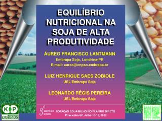 EQUILÍBRIO NUTRICIONAL NA SOJA DE ALTA PRODUTIVIDADE