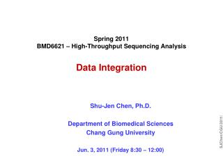 Spring 2011 BMD6621 – High-Throughput Sequencing Analysis Data Integration