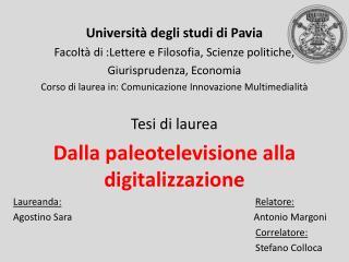 Universit� degli studi di Pavia  Facolt� di :Lettere e Filosofia,  S cienze politiche,