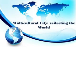 Multicultural City: reflecting the World