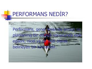 PERFORMANS NED?R ?