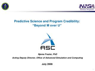 "Predictive Science and Program Credibility:  ""Beyond M over U"""