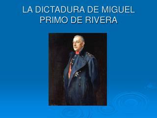 LA DICTADURA DE MIGUEL PRIMO DE RIVERA