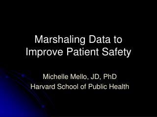 Marshaling Data to  Improve Patient Safety
