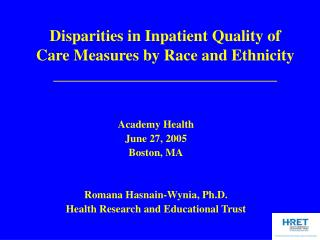 Academy Health June 27, 2005 Boston, MA Romana Hasnain-Wynia, Ph.D.