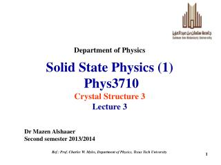 Solid State Physics (1)  Phys3710 Crystal Structure 3 Lecture 3