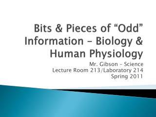 Bits & Pieces of �Odd� Information � Biology & Human Physiology