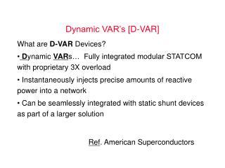Dynamic VAR�s [D-VAR]